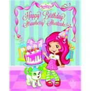 Happy Birthday, Strawberry Shortcake by Matheis, Mickie; Thomas, Laura, 9780448487489