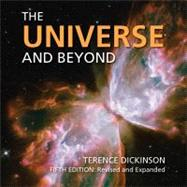 The Universe and Beyond by Dickinson, Terence, 9781554077489