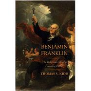 Benjamin Franklin by Kidd, Thomas S., 9780300217490
