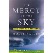 The Mercy of the Sky by Bailey, Holly, 9780525427490