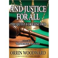 And Justice for All by Woodward, Orrin, 9780991347490