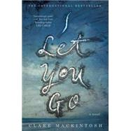 I Let You Go by Mackintosh, Clare, 9781101987490