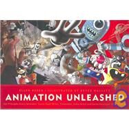Animation Unleashed : 100 Principles Every Animator, Comic Book Writer, Filmmaker, Video Artist, and Game Developer Should Know by Besen, Ellen, 9781932907490
