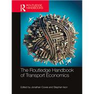 The Routledge Handbook of Transport Economics by Cowie; Jonathan, 9781138847491