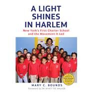 A Light Shines in Harlem by Bounds, Mary C.; Walker, Wyatt Tee, 9781613737491