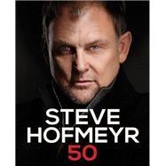 Steve Hofmeyr 50 by Hofmeyr, Steve, 9781770227491