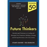 Thinkers 50: Future Thinkers: New Thinking on Leadership, Strategy and Innovation for the 21st Century by Crainer, Stuart; Dearlove, Des, 9780071827492