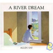 A River Dream by Say, Allen, 9780395657492