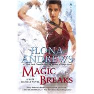 Magic Breaks by Andrews, Ilona, 9780425277492