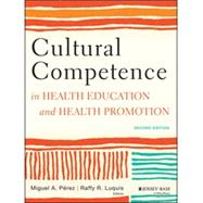Cultural Competence in Health Education and Health Promotion by Perez, 9781118347492
