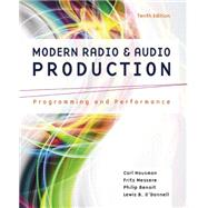 Modern Radio and Audio Production Programming and Performance by Hausman, Carl; Messere, Frank; Benoit, Philip, 9781305077492