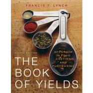 The Book of Yields: Accuracy in Food Costing and Purchasing, 8th Edition by Francis T. Lynch (ChefDesk.com ), 9780470197493
