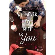 Whenever I'm With You by Sharp, Lydia, 9781338047493