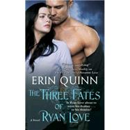 The Three Fates of Ryan Love by Quinn, Erin, 9781476727493