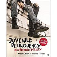 Juvenile Delinquency in a Diverse Society by Bates, Kristin A.; Swan, Richelle S., 9781506347493