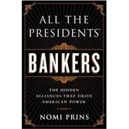All the Presidents' Bankers by Prins, Nomi, 9781568587493