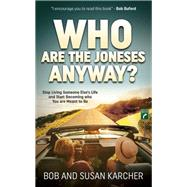 Who Are the Joneses Anyway? by Karcher, Bob; Karcher, Susan, 9781630477493