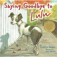 Saying Goodbye to Lulu by Demas, Corinne; Hoyt, Ard, 9780316047494