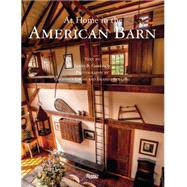 At Home in the American Barn by Garrison, James B.; Gross, Geoffrey; Bolding, Brandt, 9780847847495