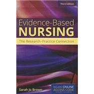Evidence-Based Nursing: The Research-Practice Connection (Book with Access Code) by Brown, Sarah Jo, 9781449697495