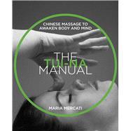 The Tui Na Manual by Mercati, Maria, 9781620557495
