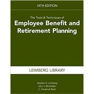 Tools & Techniques of Employee Benefit & Retirement Planning by Leimberg, Stephan R.; McFadden, John J.; Reish, C. Frederick, 9781941627495