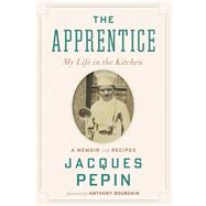 The Apprentice by Pépin, Jacques, 9780544657496