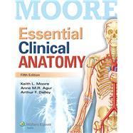 Essential Clinical Anatomy by Moore, Keith L.; Agur, Anne M.R.; Dalley, Arthur F., 9781451187496