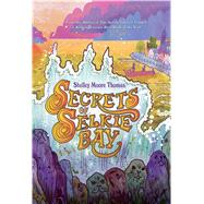 Secrets of Selkie Bay by Thomas, Shelley Moore, 9780374367497