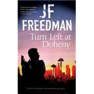Turn Left at Doheny by Freedman, J. F., 9780727897497