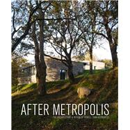 After Metropolis: The Architecture & Design of Powell Tuck Associates by Tuck, Julian Powell, 9781908967497
