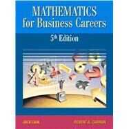 Mathematics for Business Careers by Cain, Jack; Carman, Robert A., Emeritus, 9780130197498