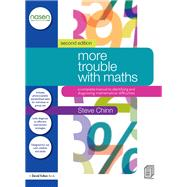 More Trouble with Maths: A Complete Manual to Identifying and Diagnosing Mathematical Difficulties by Chinn; Steve, 9781138187498