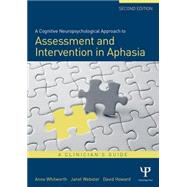 A Cognitive Neuropsychological Approach to Assessment and Intervention in Aphasia: A clinician's guide by Whitworth,Anne, 9781138877498