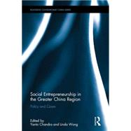 Social Entrepreneurship in the Greater China Region: Policy and Cases by Chandra; Yanto, 9781138947498
