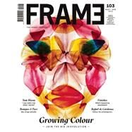 Frame 104 May / June 2015: Growing Colour by Thiemann, Robert; Ingram, Tracey, 9789491727498