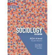 Aqa A-level Sociology - Student Book 2 by Aiken, Dave; Chapman, Steve; Holborn, Martin; Moore, Stephen, 9780007597499