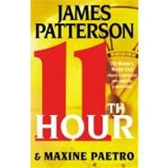 11th Hour by Patterson, James; Paetro, Maxine, 9780316097499