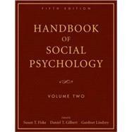 Handbook of Social Psychology by Fiske, Susan T.; Gilbert, Daniel T.; Lindzey, Gardner, 9780470137499