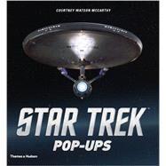 Star Trek Pop-ups by Mccarthy, Courtney Watson; Block, Paula M.; Erdmann, Terry J., 9780500517499