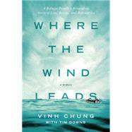 Where the Wind Leads by Chung, Vinh; Downs, Tim (CON), 9780718037499