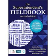 The Superintendent's Fieldbook by Harvey, James; Cambron-McCabe, Nelda; Cunningham, Luvern L.; Koff, Robert H., 9781452217499