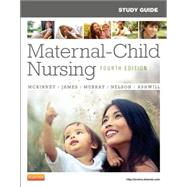Study Guide for Maternal-Child Nursing by McKinney, Emily Slone; James, Susan Rowen; Murray, Sharon Smith; Nelson, Kristine Ann, R. N.; Ashwill, Jean Weiler, 9781455737499