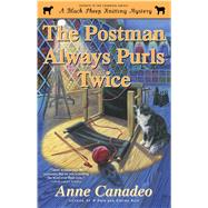 The Postman Always Purls Twice by Canadeo, Anne, 9781476767499