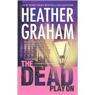 The Dead Play On by Graham, Heather, 9780778317500
