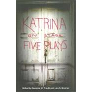 Katrina on Stage : Five Plays by Trauth, Suzanne M.; Brenner, Lisa S., 9780810127500