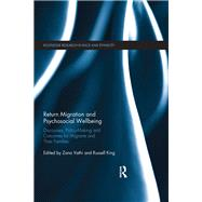 Return Migration and Psychosocial Wellbeing: Discourses, Policy-Making and Outcomes for Migrants and their Families by Vathi; Zana, 9781138677500