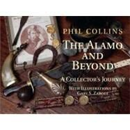 The Alamo and Beyond: A Collector's Journey by Collins, Phil, 9781933337500