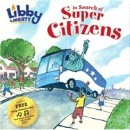 Libby Liberty in Search of Super Citizens by Sullivan, Alice; Pagan, Daniel, 9781942557500
