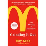 Grinding It Out The Making of McDonald's by Kroc, Ray, 9781250127501